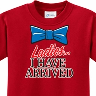 Ladies I Have Arrived Kids Shirts