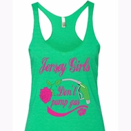 Ladies Tanktop Jersey Girls Don't Pump Gas Tri Blend Racerback Tank