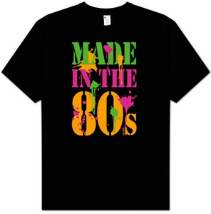 MADE IN THE 80'S Funny Neon Adult T-shirt