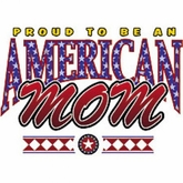Mom T-Shirt - Proud To Be An American Patriotic Adult Tee