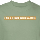 Nature Shirt I Am At Two With Nature Green Tee T-shirt