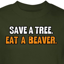 Nature Shirt Save A Tree Eat A Beaver Green Tee T-shirt