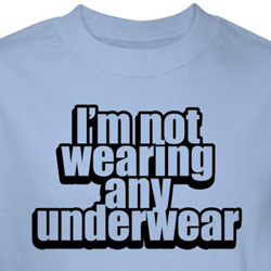 Not Wearing Underwear Shirt Blue Tee T-shirt