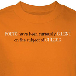 Poets Shirt Silent On Subject Of Cheese Orange Tee T-shirt