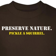 Preserve Nature Shirt Pickle A Squirrel Brown Tee T-shirt