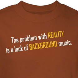 Problem With Reality Shirt Lack Of Background Music Orange Tee T-shirt