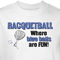 Racquetball Shirt Where Blue Balls Are Fun White Tee T-shirt