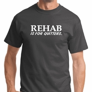 Rehab Is For Quitters Mens Shirts