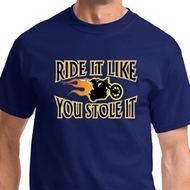 Ride It Like You Stole It Mes Biker Shirts