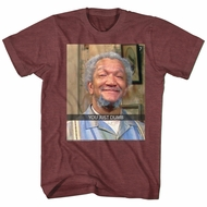 Sanford & Son Shirt You Just Dumb Maroon Heather T-Shirt