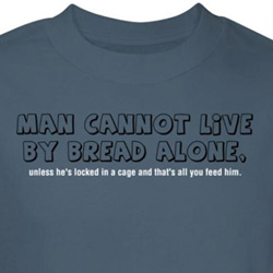 Spiritual Shirt Man Cannot Live By Bread Alone Blue Tee T-shirt