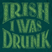 St. Patrick's Day Irish I Was Drunk Shirts