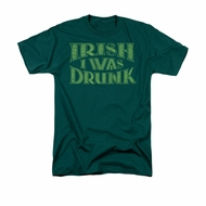 St. Patrick's Day Shirt Irish I Was Drunk Adult Hunter Green Tee T-Shirt