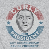 Three Stooges Curly For President Shirts