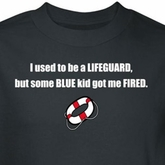 Used To Be Lifeguard Shirt Blue Kid Got Me Fired Black Tee T-shirt
