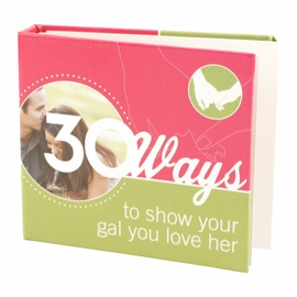 30 Ways to Show Your Gal You Love Her