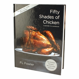 Fifty Shades of Chicken - Sexy Recipes
