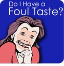 I Am Concerned That I Have a Foul Taste. How Can I Eliminate It?
