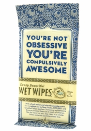 You're Not Obsessive, You're Compulsively Awesome - Wet Wipes