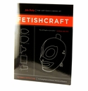 The Artisan's Book of Fetishcraft - Build Your Dungeon!