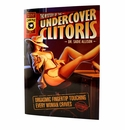The Undercover Clitoris - A Guide for Men