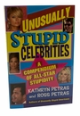 Unusually Stupid Celebrities - Get Your Nasty Gossip Fix