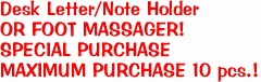Desk Letter/Note Holder OR FOOT MASSAGER! SPECIAL PURCHASE MAXIMUM PURCHASE 10 pcs.!