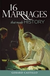 16 Marriages That Made History by Gerard Castillo