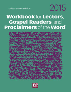 2015 Workbook for Lectors, Gospel Readers, and Proclaimers of the Word