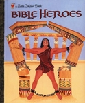 A Little Golden Book Bible Heroes