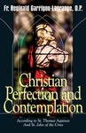 Christian Perfection and Contemplantion by Fr. Reginald Garrigou-Lagrange