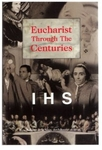 Eucharist Through the Centuries by Rev Roberto de la Vega