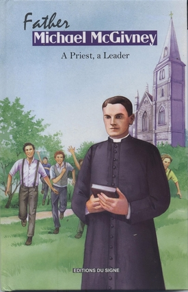 Father Michael McGivney:  A Priest, A Leader