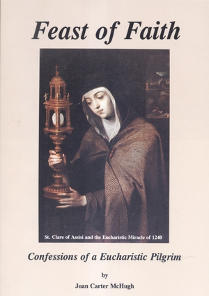 Feast of Faith -- Confessions of a Eucharistic Pilgrim by Joan McHugh