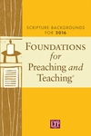 Foundations for Preaching and Teaching: Scripture Backgrounds for 2016 FPT16