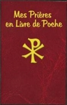 French Language Pocket Prayer Book:  MES PRIERES EN LIVRE DE POCHE