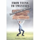 From Teens to Twenties--Lessons Every Young Adult Should Learn by Alexander Basile
