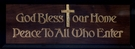 God Bless Our Home Peace to All Who Enter Wood Wall Plaque