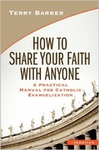 How to Share Your Faith With Anyone by Terry Barber