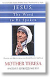 Jesus, The Word to Be Spoken: Prayers and Meditations for Every Day of the Year Mother Teresa by Angelo D. Scolozzi