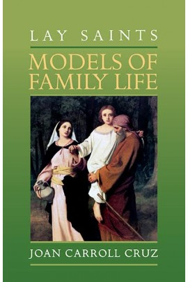 Lay Saints Models of Family Life by Joan Carrol Cruz