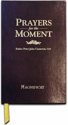 Magnificat Prayer for the Moment by Father John Cameron