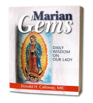 Marian Gems, Daily Wisdom on Our Lady  Fr. Donald H. Calloway, MIC