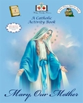 Mary , Our Mother: A Catholic Activity Book