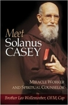 Meet Solanus Casey by Brother Leo Wollenweber