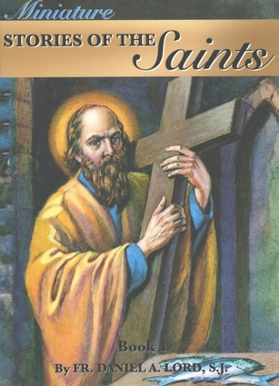Miniature Stories of the Saints by Fr Daniel Lord