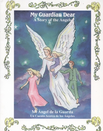 My Guardian Dear A Story of the Angels