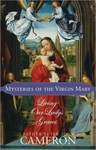 Mysteries of the Virgin Mary Living our Lady's Graces Fr. Peter John Cameron