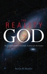 Reality of God: The Layman's Guide to Scientific Evidence for the Creator by Steven R Hemler