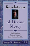 Revelations of Divine Mercy: Daily Readings from the Diary of Saint Faustina Kowalska by George W. Kosicki
